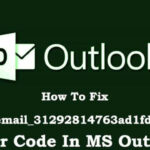 How To Fix MS Outlook [Pii_email_31292814763ad1fd1fdd] Error Code